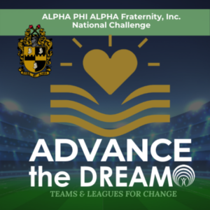 Group logo of Advance the Dream – Alpha Phi Alpha TEAMS